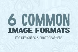 The Lowdown on 6 Common Image Formats for Designers and Photographers
