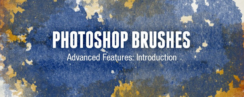 Photoshop Brushes Advanced Features: Introduction